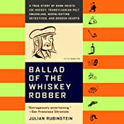 Ballad of the Whiskey Robber | [Julian Rubinstein]