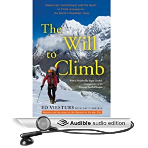 The Will to Climb: Obsession and Commitment and the Quest to Climb Annapurna - the World's Deadliest Peak (Unabridged)