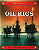 How We Build: Oil Rigs (How We Build) (0333441656) by Ardley, Neil