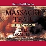 The Lawman: Massacre Trail | Lyle Brandt
