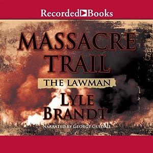 The Lawman: Massacre Trail | [Lyle Brandt]
