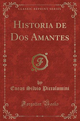 Historia de Dos Amantes (Classic Reprint)  [Piccolomini, Eneas Silvio] (Tapa Blanda)