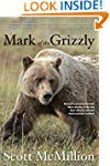 Mark of the Grizzly, 2nd: Revised and...