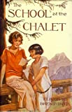 The School at the Chalet (0550307001) by Brent-Dyer, Elinor M.