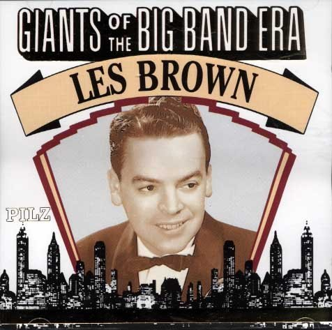 Les Brown - Giants of the Big Band Era - Zortam Music