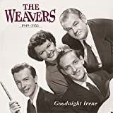 Songtexte von The Weavers - Goodnight Irene: The Weavers, 1949-1953