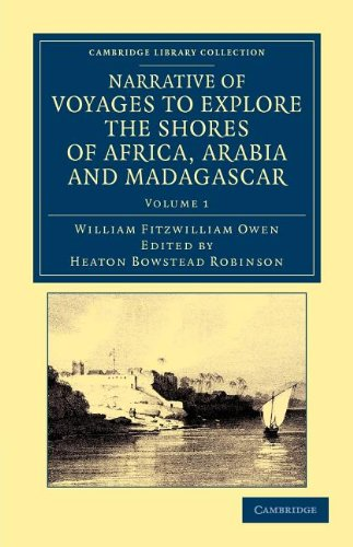 Narrative of Voyages to Explore the Shores of Africa, Arabia, and Madagascar: Performed in HM Ships Leven and Barracouta