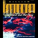 The Sound and the Fury Hörbuch von William Faulkner Gesprochen von: Grover Gardner