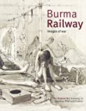 Burma Railway: Original War Drawings of POW Jack Chalker