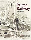 Burma Railway: Original War Drawings of POW Jack Chalker