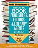 img - for Jeff Herman's Guide to Book Publishers, Editors & Literary Agents, 2007 by Sid Baron (2006-09-15) book / textbook / text book