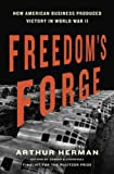 img - for Freedom's Forge: How American Business Produced Victory in World War II book / textbook / text book