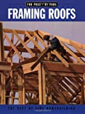 img - for Framing Roofs (For Pros By Pros) book / textbook / text book