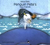 Penguin Pete's New Friends (1558580255) by Pfister, Marcus