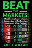 img - for Beat the Markets!: A Retail Traders Journey to Success through a Maze of Misinformation, Opportunists & False Promises (Volume 1) book / textbook / text book