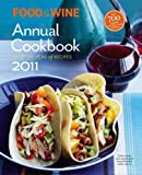 Wine, and, Food, of, Editors Magazine Food & Wine: Annual Cookbook 2011