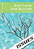 Cara Acred Self Harm and Suicide (vol. 258 Issues Series Vol 258)