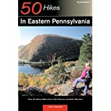 50 Hikes in Eastern Pennsylvania: From the Mason-Dixon Line to the Poconos and North Mountain, Fourth Edition
