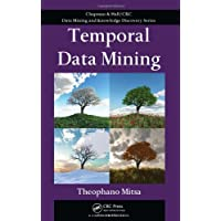 Temporal Data Mining (Chapman and Hall/CRC Data Mining and Knowledge Discovery Series)
