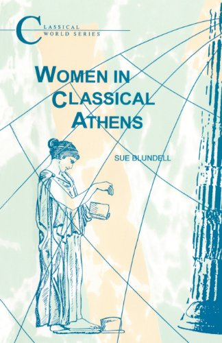 Women in Classical Athens (Classical World Series)