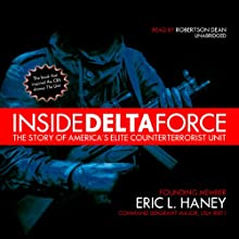 Inside Delta Force: The Story of America's Elite Counterterrorist Unit (       UNABRIDGED) by Eric L. Haney Narrated by Robertson Dean