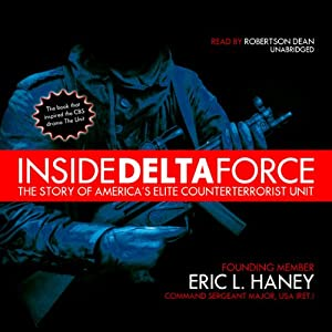 Inside Delta Force: The Story of America's Elite Counterterrorist Unit | [Eric L. Haney]