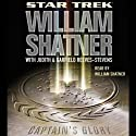Star Trek: Captain's Glory (Adapted)  by William Shatner, Garfield Reeves-Stevens, Judith Reeves-Stevens Narrated by William Shatner