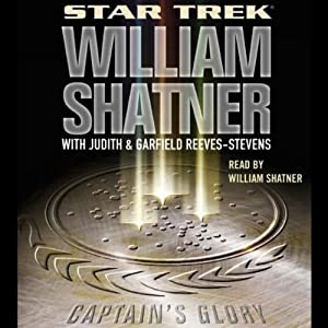 Star Trek: Captain's Glory (Adapted) | [William Shatner, Garfield Reeves-Stevens, Judith Reeves-Stevens]