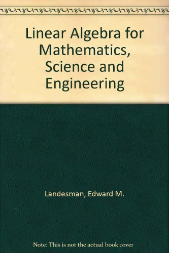Linear Algebra for Mathematics, Science, and Engineering