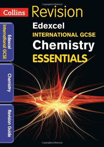 Collins IGCSE Essentials - Edexcel International GCSE Chemistry: Revision Guide