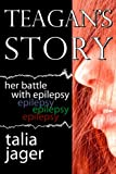 img - for Teagan's Story: Her Battle With Epilepsy book / textbook / text book