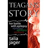 Teagan's Story: Her Battle With Epilepsy ~ Talia Jager