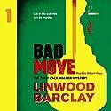 Bad Move: A Zack Walker Mystery, Book 1 Hörbuch von Linwood Barclay Gesprochen von: William Hope