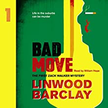 Bad Move: A Zack Walker Mystery, Book 1 Audiobook by Linwood Barclay Narrated by William Hope