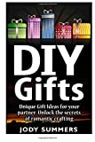 img - for DIY Gifts: Unique Gift Ideas for your Partner. Unlock the secrets of romantic crafting (Diy gifts books, diy gifts, diy gifts in jars) book / textbook / text book