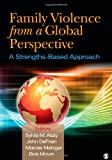 img - for Family Violence From a Global Perspective: A Strengths-Based Approach book / textbook / text book