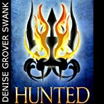 Hunted: The Chosen, Book 2 (       UNABRIDGED) by Denise Grover Swank Narrated by John Mierau