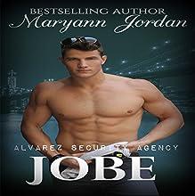 Jobe: Alvarez Security Series Audiobook by Maryann Jordan Narrated by Emily Beresford