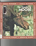 img - for The Wonder of Moose (Animal Wonders) book / textbook / text book