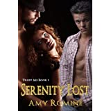 Serenity Lost (Trust Me Book 1) ~ Amy Romine