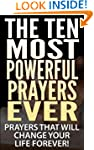 THE TEN MOST POWERFUL PRAYERS EVER: P...