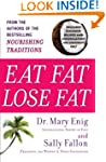 Eat Fat, Lose Fat: The Healthy Altern...