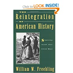 The Reintegration of American History: Slavery and the Civil War by William W. Freehling