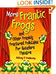 More Frantic Frogs and Other Frankly...