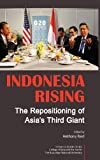img - for Indonesia Rising: The Repositioning of Asia's Third Giant book / textbook / text book