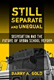 img - for Still Separate and Unequal: Segregation and the Future of Urban School Reform (Sociology of Education Series) book / textbook / text book