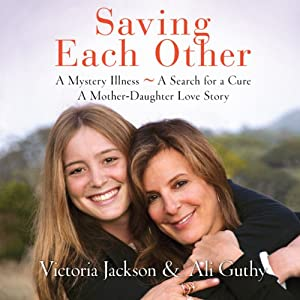 Saving Each Other: A Mother-Daughter Love Story | [Victoria Jackson, Ali Guthy]