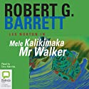 Mele Kalikimaka Mr. Walker: Les Norton, Book 8 Audiobook by Robert G. Barrett Narrated by Dino Marnika
