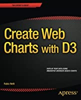 Create Web Charts with D3 Front Cover