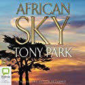African Sky Audiobook by Tony Park Narrated by Richard Aspel